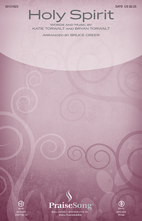 Holy Spirit : SATB : Bruce Greer : Katie Torwalt : Francesca Battistelli : Sheet Music : 00151823 : 888680091064