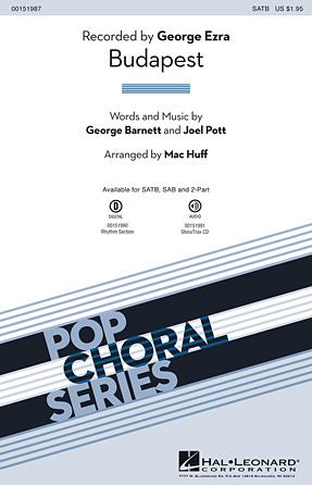 Budapest : SATB : Mac Huff : Joel Pott : George Ezra : Sheet Music : 00151987 : 888680092597