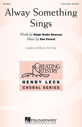Alway Something Sings : SSA : Dan Forrest : Dan Forrest : Sheet Music : 00152536 : 888680094140