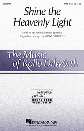 Shine The Heavenly Light : SATB : Rollo Dilworth : Sheet Music : 00153443 : 888680096076