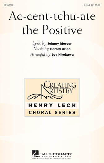 Ac-cent-tchu-ate the Positive : SA : Joy Hirokawa : Harold Arlen : A New Brain :  1 CD : 00153646 : 888680096731