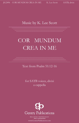 Cor Mundum Crea In Me : SSAATTBB : K. Lee Scott : K. Lee Scott : Sheet Music : 00153809 : 888680097554