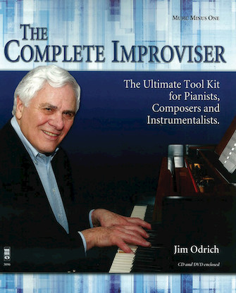 The Complete Improviser – The Ultimate Tool Kit for Pianists, Composers and Instrumentalists