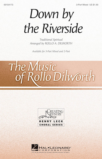 Down by the Riverside : 3-Part : Rollo Dilworth : Voicetrax CD : 00154173 : 888680098643