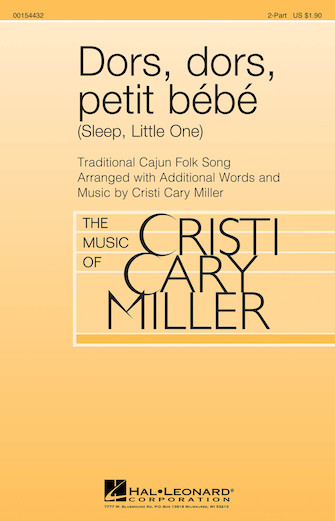 Dors, Dors, Petit Bebe (sleep, Little One) : 2-Part : Cristi Cary Miller : Sheet Music : 00154432 : 888680100490