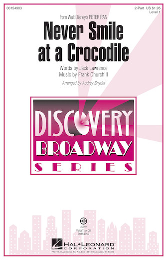 Never Smile at a Crocodile : 2-Part : Audrey Snyder : Jule Styne : Peter Pan : Sheet Music : 00154903 : 888680103446