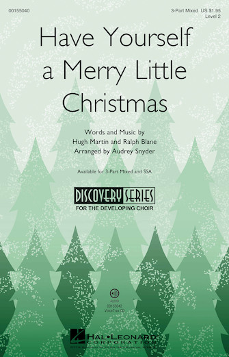 Have Yourself a Merry Little Christmas : 3-Part : Audrey Snyder : Ralph Blane : Sheet Music : 00155040 : 888680103750