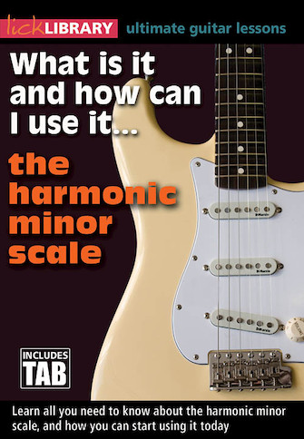 What Is It and How Can I Use It... The Harmonic Minor Scale