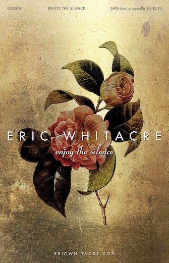 Enjoy The Silence : SATB divisi : Eric Whitacre : Sheet Music : 00155190 : 888680104481