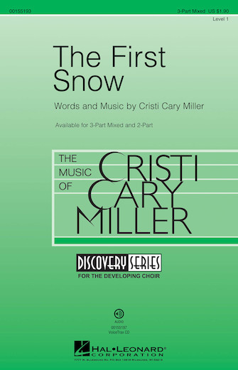 The First Snow : 3-Part : Cristi Cary Miller : Cristi Cary Miller : Sheet Music : 00155193 : 888680104528