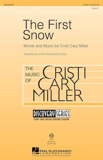 The First Snow : 2-Part : Cristi Cary Miller : Cristi Cary Miller : Sheet Music : 00155195 : 888680104542