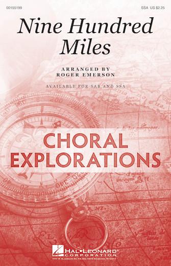Nine Hundred Miles : SSA : Roger Emerson : Sheet Music : 00155199 : 888680104597