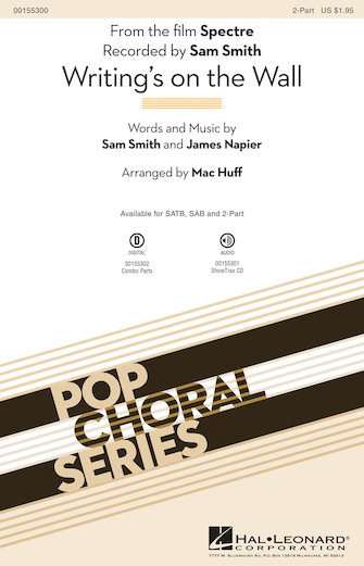 Writing's on the Wall : 2-Part : Mac Huff : Sam Smith : Sam Smith : Sheet Music : 00155300 : 888680546854