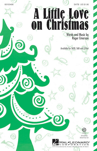 A Little Love on Christmas : SATB : Roger Emerson : Roger Emerson : Sheet Music : 00155406 : 888680547479