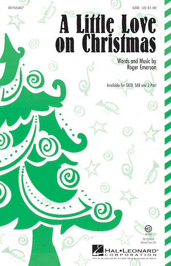 A Little Love on Christmas : SAB : Roger Emerson : Roger Emerson : Sheet Music : 00155407 : 888680547486