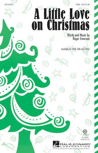 A Little Love on Christmas : SAB : Roger Emerson : Roger Emerson : Sheet Music : 00155407 : 888680547486