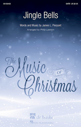 Jingle Bells : SATB : Philip Lawson : James Pierpont : Sheet Music : 00155453 : 888680600365