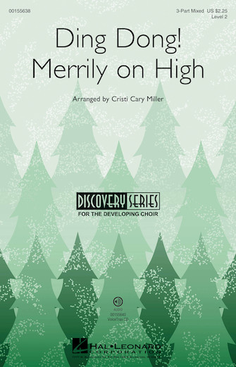 Ding Dong! Merrily On High : 3-Part : Cristi Cary Miller : Sheet Music : 00155638 : 888680601027