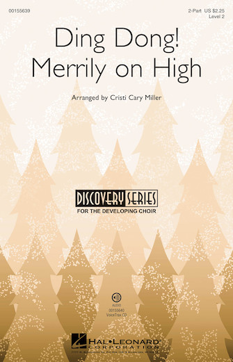 Ding Dong! Merrily On High : 2-Part : Cristi Cary Miller : Sheet Music : 00155639 : 888680601034