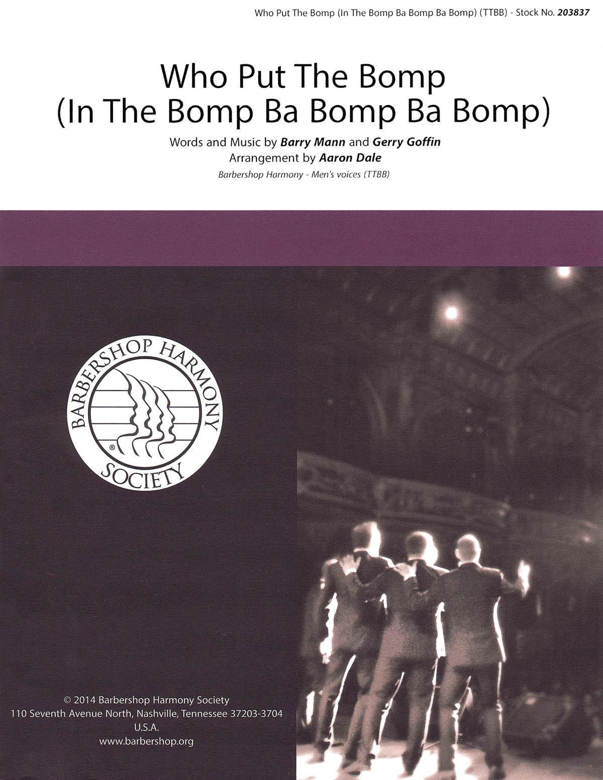 Who Put The Bomp (In The Bomp Ba Bomp Ba Bomp) : TTBB : Aaron Dale : Barry Mann : Barry Mann : Sheet Music : 00155688 : 812817021013