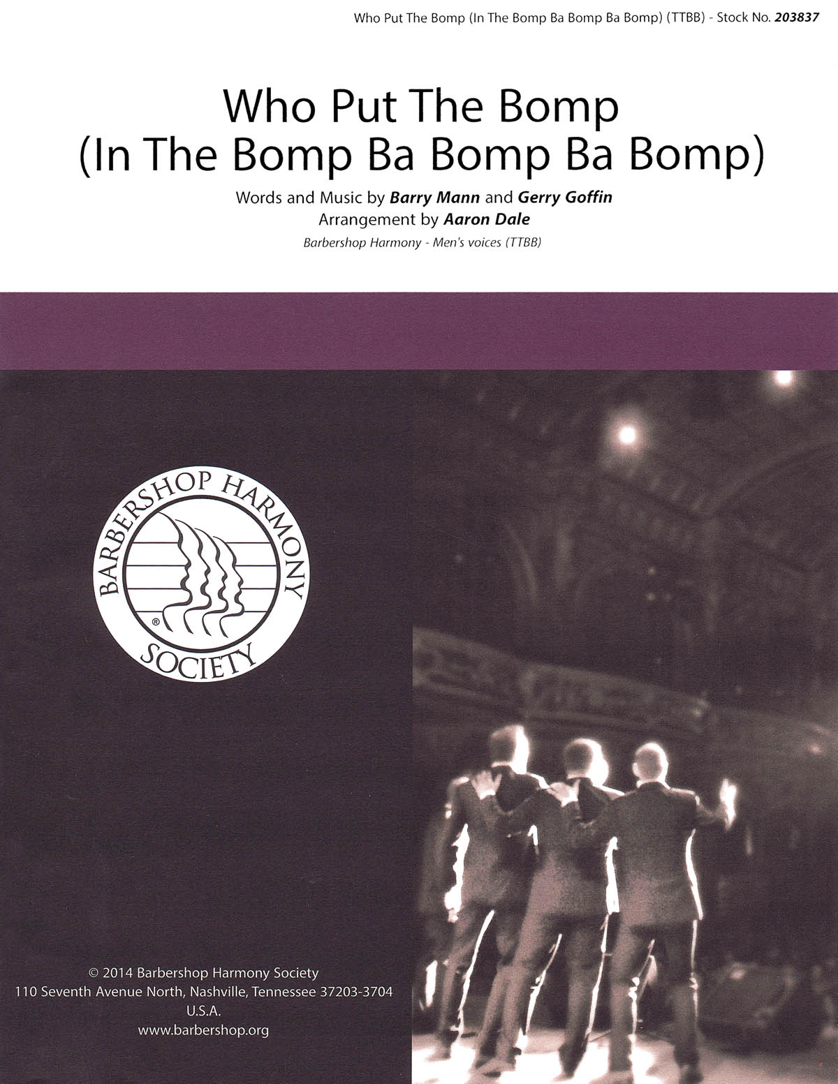 Who Put The Bomp (In The Bomp Ba Bomp Ba Bomp) : TTBB : Aaron Dale : Barry Mann : Barry Mann : Songbook : 00155688 : 812817021013