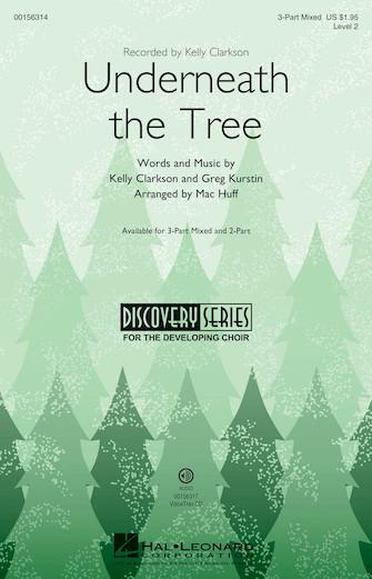 Underneath the Tree : 3-Part : Mac Huff : Kelly Clarkson : Sheet Music : 00156314 : 888680605346