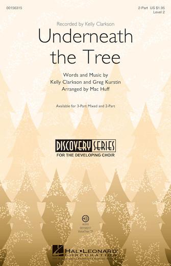 Underneath the Tree : 2-Part : Mac Huff : Kelly Clarkson : Sheet Music : 00156315 : 888680605353