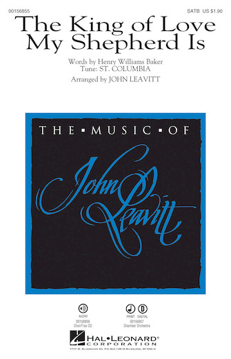 The King of Love My Shepherd Is : SATB : John Leavitt : Sheet Music : 00156855 : 888680608309