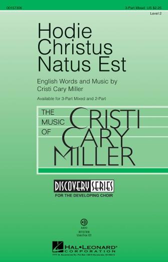 Hodie Christus Natus Est : 3-Part : Cristi Cary Miller : Cristi Cary Miller : Sheet Music : 00157306 : 888680609092