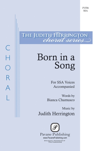 Born in a Song : SSA : Judith Herrington : Judith Herrington : Sheet Music : 00158101 : 888680610920