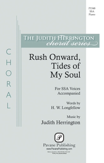 Rush Onward Tides of My Soul : SSA : Judith Herrington : Judith Herrington : Sheet Music : 00158102 : 888680610937