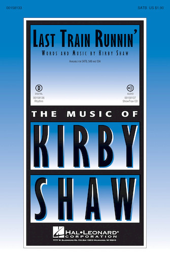 Last Train Runnin' : SATB : Kirby Shaw : Sheet Music : 00158133 : 888680611668