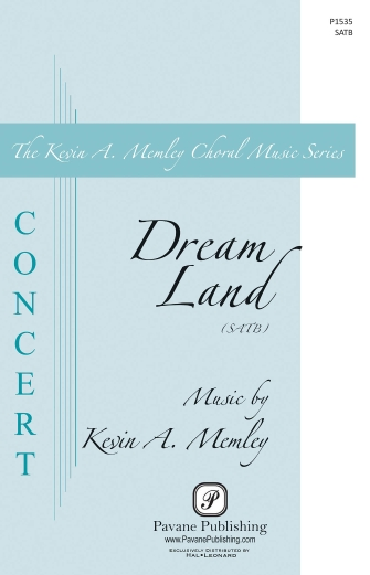 Dream Land : SATB : Kevin Memley : Kevin Memley : Sheet Music : 00158716 : 888680614140