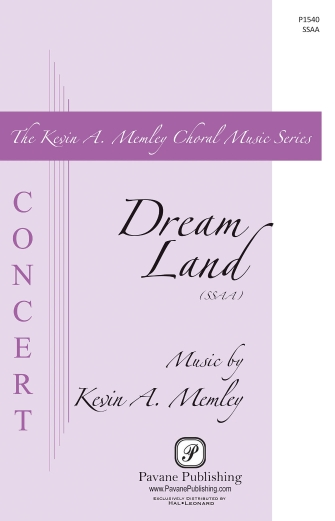 Dream Land : SSAA : Kevin Memley : Kevin Memley : Sheet Music : 00158717 : 888680614157
