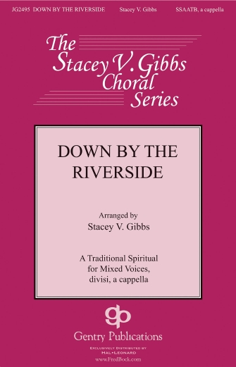 Down by the Riverside : SATB : Stacey V. Gibbs : Sheet Music : 00159826 : 888680620011