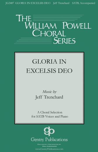 Gloria in Excelsis Deo : SATB : Jeff Trenchard : Jeff Trenchard : Sheet Music : 00159827 : 888680620028