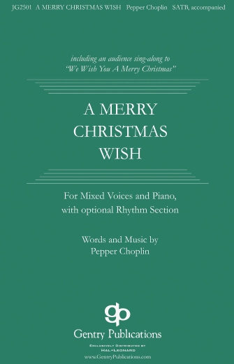A Merry Christmas Wish : SATB : Pepper Choplin : Pepper Choplin : Sheet Music : 00159832 : 888680620073