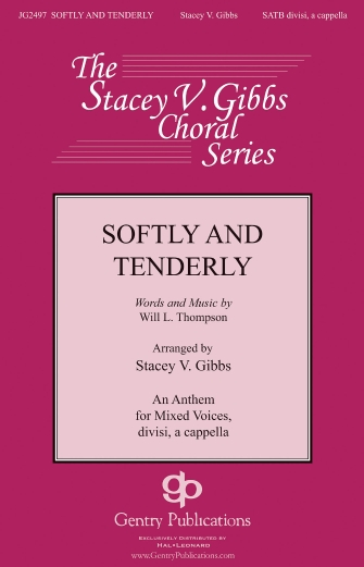 Softly and Tenderly : SATB : Stacey V. Gibbs : Sheet Music : 00159836 : 888680620110