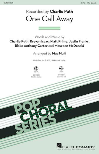 One Call Away : SAB : Mac Huff : Maureen McDonald : Charlie Puth : Sheet Music : 00190324 : 888680633806