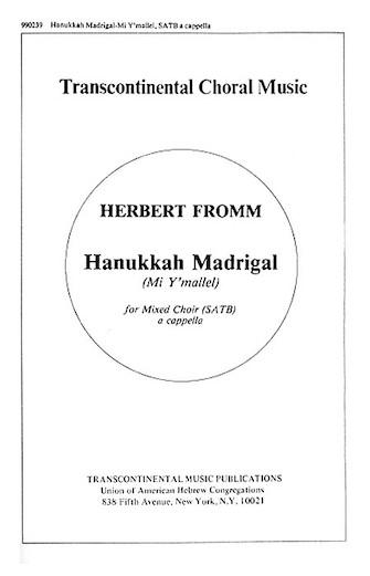 Hanukkah Madrigal (Mi Y'mallel) : SATB : Herbert Fromm : Herbert Fromm : Sheet Music : 00191175 : 073999068504