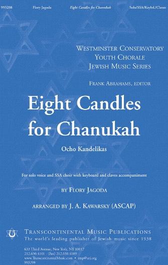 Eight Candles for Chanukah : SSA : J.A. Kawarsky : Flory Jagoda : Sheet Music : 00191544 : 884088130381