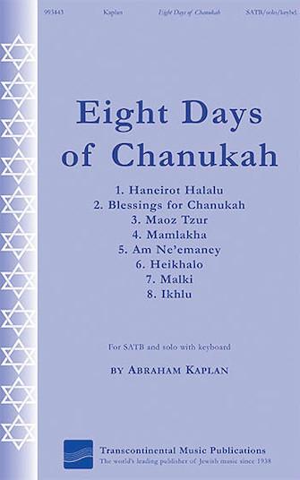 Eight Days of Chanukah : SATB : Abraham Kaplan : Abraham Kaplan : Sheet Music : 00191691 : 884088598150