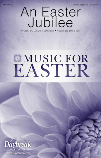 An Easter Jubilee : SATB : Brad Nix : Brad Nix : Sheet Music : 00194423 : 888680640781