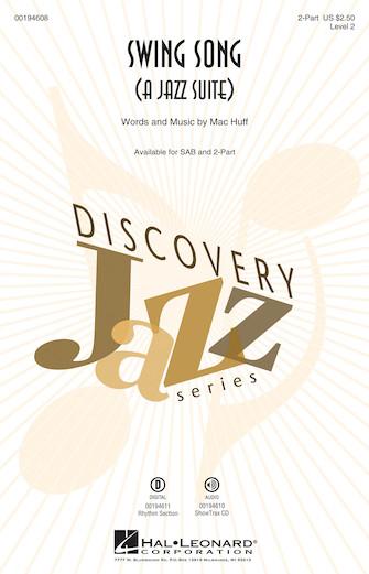 Swing Song (A Jazz Suite) : 2-Part : Mac Huff : Sheet Music : 00194608 : 888680641412