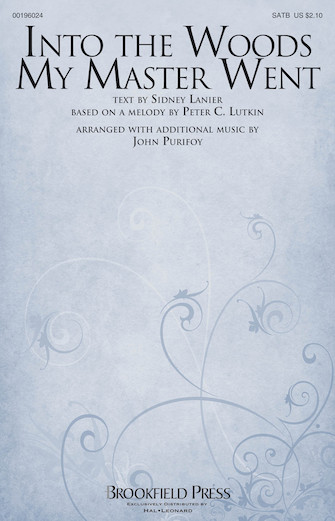 Into The Woods My Master Went : SATB : John Purifoy : Sheet Music : 00196024 : 888680643614