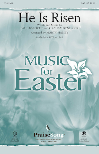He Is Risen : SAB : Marty Hamby : Paul Baloche : Sheet Music : 00197959 : 888680647070