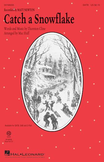 Catch a Snowflake : SATB : Mac Huff : Sheet Music : 00198205 : 888680647520