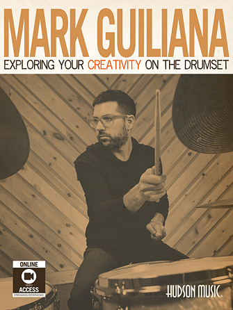 Mark Guiliana – Exploring Your Creativity on the Drumset