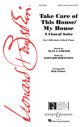 Take Care of This House/My House : SATB : Rob Fisher : Leonard Bernstein : Sheet Music : 00198706 : 888680648916
