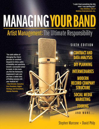 Managing Your Band Sixth Edition Artist Management The Ultimate Responsibility Hal Leonard Online